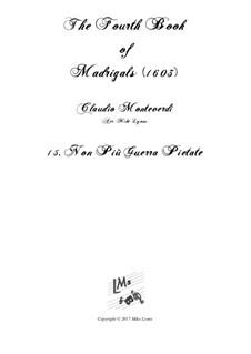Book 4 (a cinque voci), SV 75–93: No.15 Non più guerra pietate. Arrangement for quintet instruments by Claudio Monteverdi