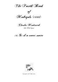 Book 4 (a cinque voci), SV 75–93: No.16 Si ch'io vorrei morire. Arrangement for quintet instruments by Claudio Monteverdi