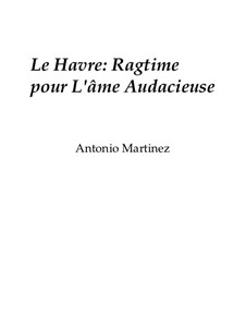Rags of the Red-Light District, Nos.36-64, Op.2: No.39 Le Havre: Ragtime for the Audacious Soul by Antonio Martinez