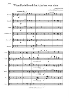 When David heard that Absalom was slain: For wind sextet - 2 flutes, oboe, clarinet, horn, bassoon by Thomas Weelkes