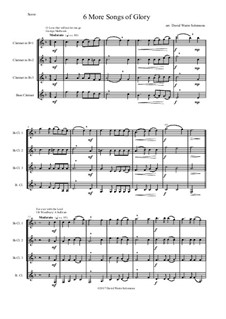 6 more Songs of Glory: For clarinet quartet by Samuel Webbe, Philip Paul Bliss, Albert Lister Peace, William Howard Doane, Isaac Baker Woodbury, Grant Tullar