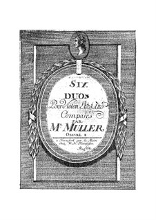 Six Duets for Violin and Viola: Six Duets for Violin and Viola by Johann Adam Muller