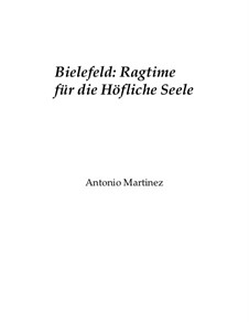 Rags of the Red-Light District, Nos.36-64, Op.2: No.40 Bielefeld: Ragtime for the Cordial Soul by Antonio Martinez