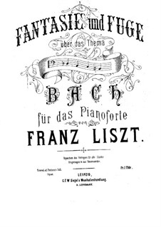 Fantasia and Fugue on Theme BACH, S.529: For piano by Franz Liszt
