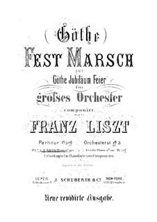Festmarsch zur Goethejubiläumsfeier, S.521: Festmarsch zur Goethejubiläumsfeier by Franz Liszt