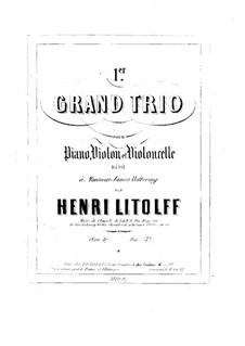 Grand Piano Trio No.1, Op.47: Full score by Henry Litolff