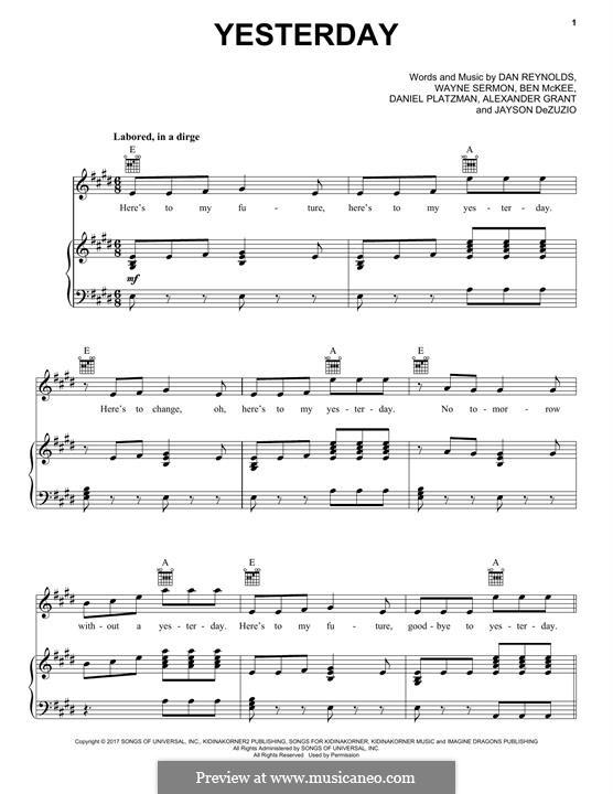 Yesterday (Imagine Dragons): For voice and piano (or guitar) by Alexander Grant, Jayson Dezuzio, Benjamin McKee, Daniel Reynolds, Daniel Platzman, Wayne Sermon