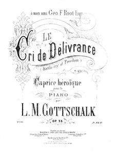 Battle Cry of Freedom (Le Cri de Délivrance), Op.55: For piano by Louis Moreau Gottschalk