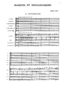 Masques et Bergamasques, Op.112: Full score by Gabriel Fauré