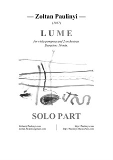 Lume for viola pomposa and 2 orchestras: Solo part by Zoltan Paulinyi