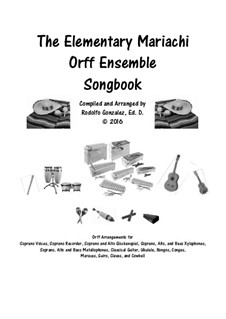 The Complete Elementary Mariachi Orff Ensemble Song Collection: The Complete Elementary Mariachi Orff Ensemble Song Collection by folklore