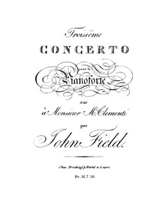 Concerto for Piano and Orchestra No.3 in E Flat Major, H.32: Concerto for Piano and Orchestra No.3 in E Flat Major by John Field