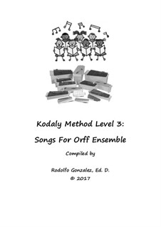 Kodaly Method: Level 3 Songs for Orff Ensemble by folklore