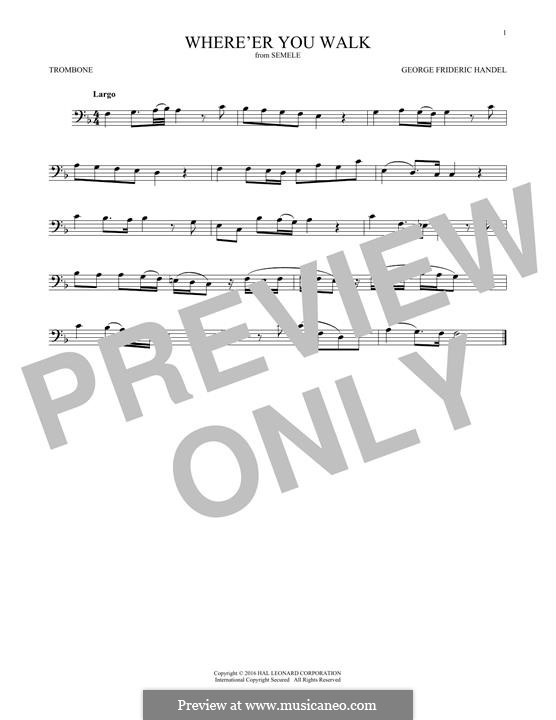 Semele, HWV 58: Where'er You Walk, for trombone by Georg Friedrich Händel