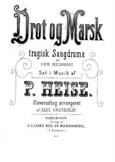 Drot og Marsk (King and Marshal): Arrangement for piano by Peter Heise