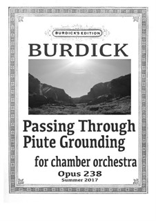 Passing Through Piute Grounding: For chamber orchestra, Op.238 by Richard Burdick