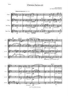 Christus factus est: For flute quartet by Anton Bruckner