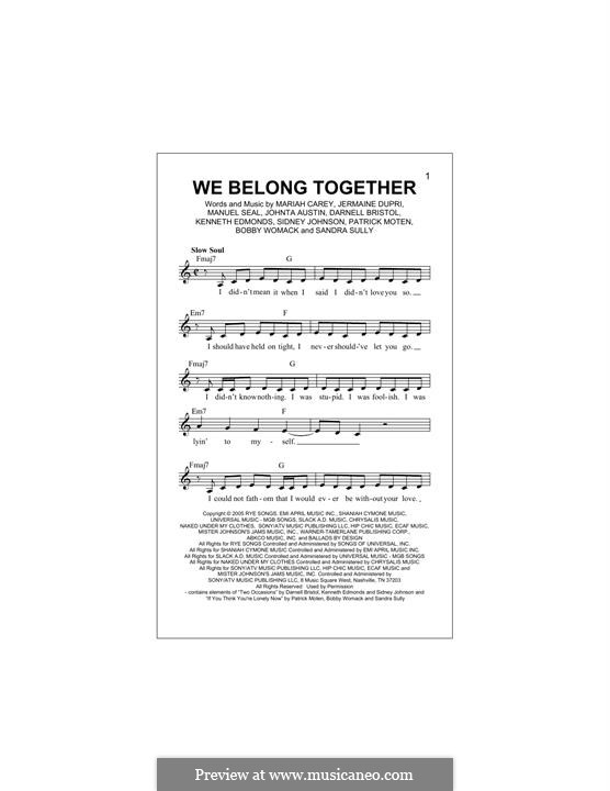 We Belong Together: Melody line by Bobby Womack, Darnell Bristol, Jermaine Dupri, Johntá Austin, Kenneth 'Babyface' Edmonds, Manuel Seal, Mariah Carey, Patrick Moten, Sandra Sully, Sidney Johnson