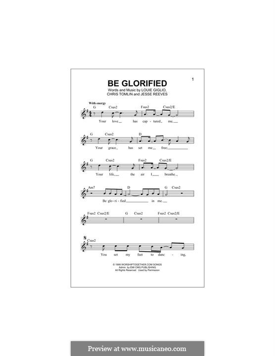 Be Glorified: Melody line by Chris Tomlin, Jesse Reeves, Louie Giglio