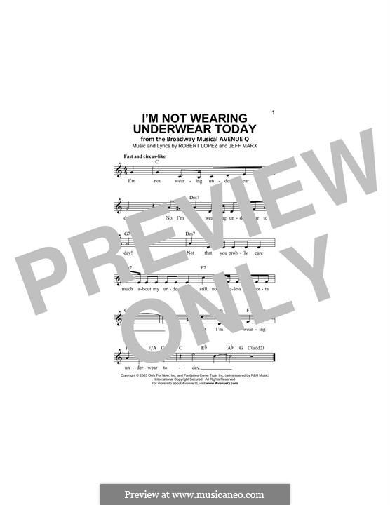 I'm Not Wearing Underwear Today (Avenue Q): Melody line by Jeff Marx, Robert Lopez