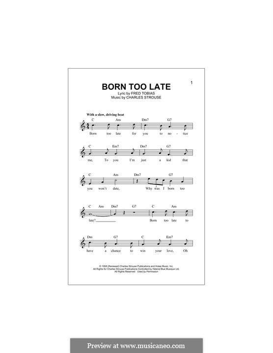 Born Too Late (The Poni-Tails): Melody line by Charles Strouse, Frederick Tobias