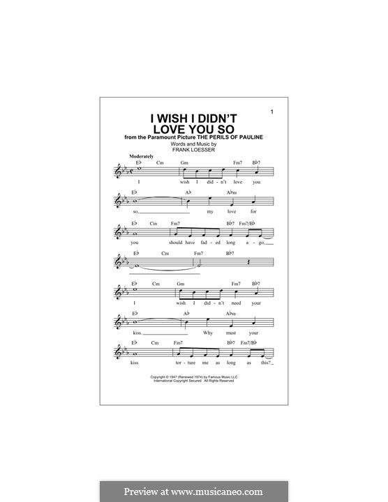 I Wish I Didn't Love You So: Melody line by Frank Loesser