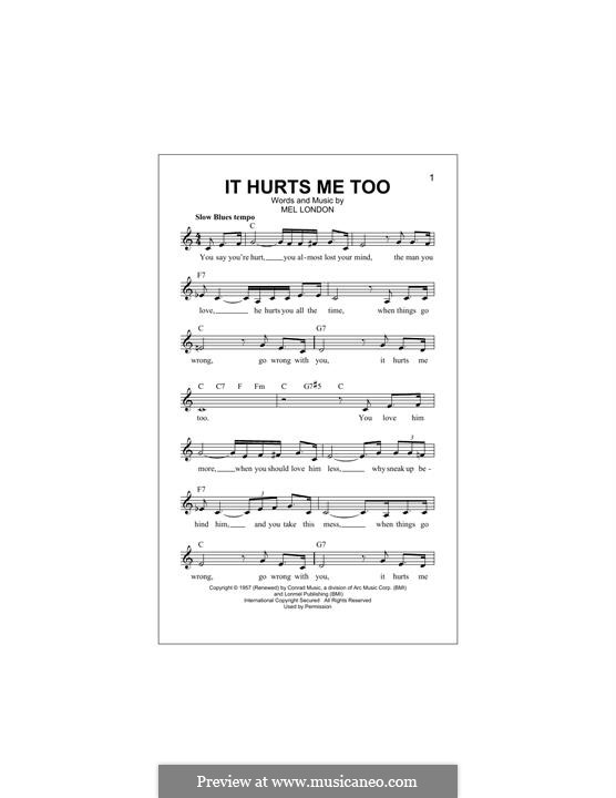 It Hurts Me Too: Melody line by Mel London