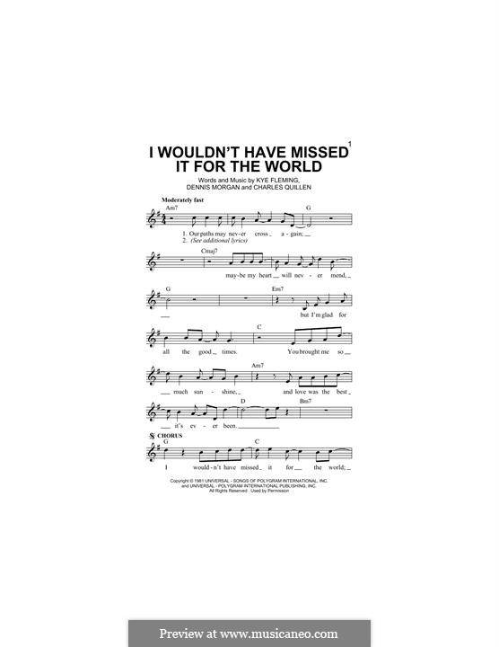 I Wouldn't Have Missed It for the World (Ronnie Milsap): Melody line by Charles Quillen, Dennis Morgan, Kye Fleming