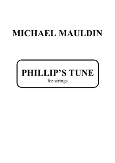 Phillip's Tune, for strings: Phillip's Tune, for strings by Michael Mauldin