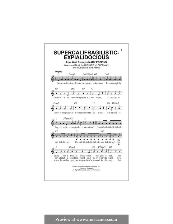 Supercalifragilisticexpialidocious (from Mary Poppins): Melody line by Richard M. Sherman, Robert B. Sherman