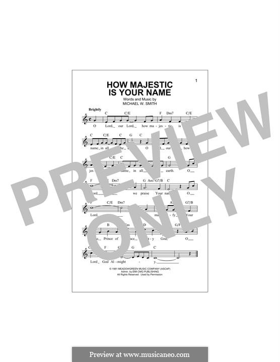 How Majestic Is Your Name: Melody line by Michael W. Smith