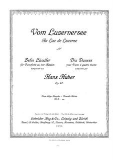 Ten Ländler for Piano Four Hands, Op.47: Ten Ländler for Piano Four Hands by Hans Huber
