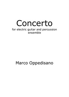 Concerto for Electric Guitar and Percussion Ensemble: Concerto for Electric Guitar and Percussion Ensemble by Marco Oppedisano