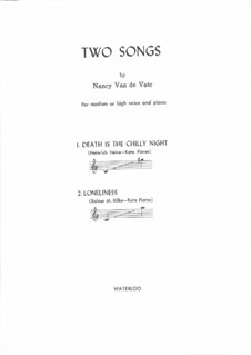 Two songs: Death Is the Chilly Night; Loneliness: Two songs: Death Is the Chilly Night; Loneliness by Nancy Van de Vate
