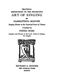 Practical Reflections on the Figurative Art of Singing: Practical Reflections on the Figurative Art of Singing by Giovanni Battista Mancini