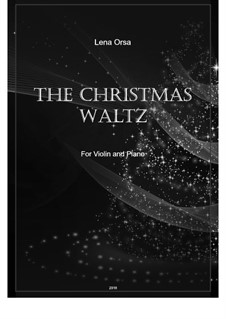 The Christmas Waltz: For violin and piano by Lena Orsa