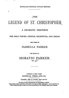 The Legend of St. Christopher, Op.43: Piano-vocal score by Horatio Parker