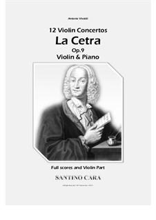 La Cetra (The Lyre). Twelve Violin Concertos, Op.9: Complete set, for violin and piano - full scores and violin part by Antonio Vivaldi