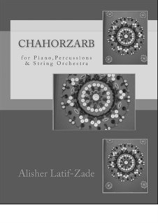 Chorzarb - for Piano, two folk percussions and String Orchestra, Op.32: Chorzarb - for Piano, two folk percussions and String Orchestra by Alisher Latif-Zade