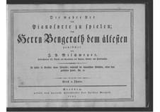 Die wahre Art das Pianoforte zu spielen: Die wahre Art das Pianoforte zu spielen by Johann Peter Milchmeyer