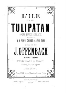 L'île de Tulipatan (The Island of Tulipatan): Arrangement for soloists, choir and piano by Jacques Offenbach