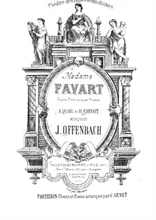 Madame Favart: Act I. Arrangement for soloists, choir and piano by Jacques Offenbach
