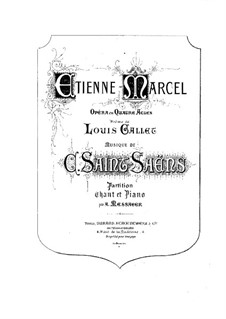 Etienne Marcel: Piano-vocal score by Camille Saint-Saëns