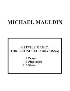A Little Magic: Three Songs for Boys (SSA): A Little Magic: Three Songs for Boys (SSA) by Michael Mauldin
