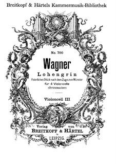 Feierliches Stuck nach dem Zuge zum Munster: For four cellos – cello III part by Richard Wagner