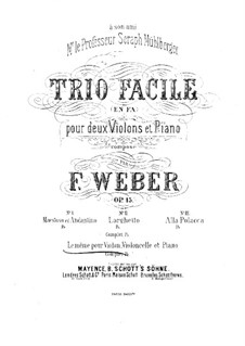 Trio in F Major for Two Violins and Piano, Op.15: Full score by F. Weber