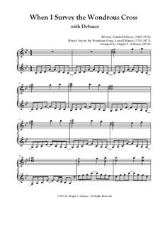 When I Survey the Wondrous Cross: When I Survey the Wondrous Cross by Claude Debussy, Lowell Mason