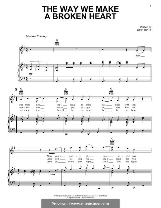 The Way We Make a Broken Heart (Roseanne Cash): For voice and piano (or guitar) by John Hiatt