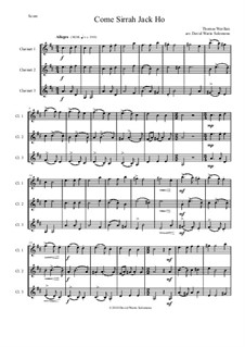Come Sirrah Jack, Ho!: For 3 clarinets by Thomas Weelkes