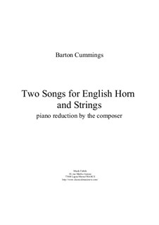 Two Songs for english horn and strings – reduction for english horn and piano: Two Songs for english horn and strings – reduction for english horn and piano by Barton Cummings